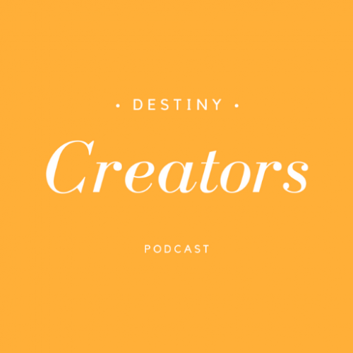 Destiny Creators Podcast in white text on yellow background